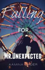 Falling for Mr.Unexpected by AaminaCader