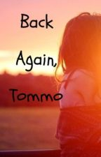 Back Again, Tommo? by one-direction-fans