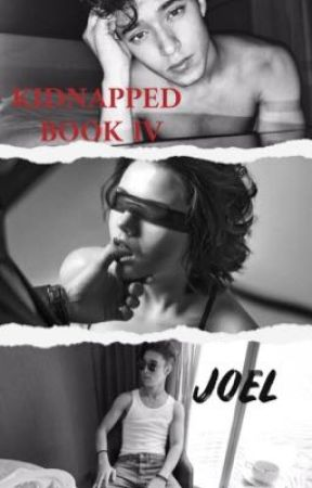KIDNAPPED: JOEL BOOK IV by deniseasonrisa