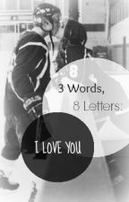 3 Words, 8 Letters: I LOVE YOU ~ A Raura FanFic ~ by SingDanceandWrite