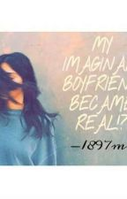 My imaginary boyfriend became real!?  by 1897MV