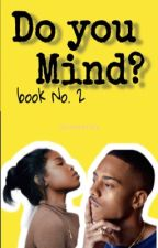 Do You Mind? The sequel| Keith Powers & Ryan Destiny|  by unisray