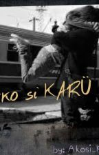 Ako si Karu by Akosi_Karu