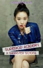 Superior Academy: A Gangster School by LoserLanguage
