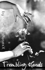Trembling Hands (One Direction Fan Fiction) by XxCrystaRosexX