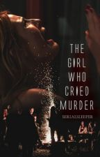 The girl who cried murder by Serialsleeper