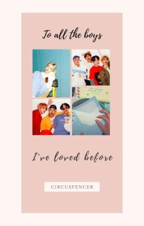 TO ALL THE BOYS I'VE LOVED BEFORE | rosé x bts  by CIRCUSFENCER