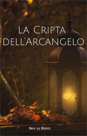 La Cripta dell'Arcangelo by nerosubianco87