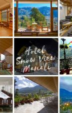 Best hotel with view in Manali  | Hotels with best view in Manali by HotelSnowView