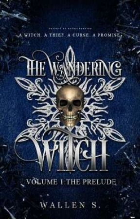 The Wandering Witch VOL. 1 - The Prelude Arc [COMPLETED] by lastwill-