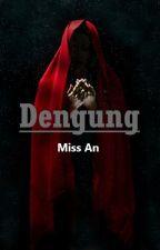 Dengung by anharlequeen
