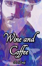 Wine And Coffee by oned_coolR9