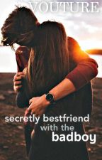 Secretly Bestfriend With The Bad Boy by vouture