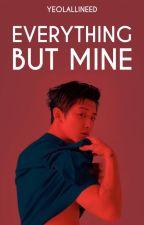 Everything But Mine (ONGOING) [CHANBAEK || BAEKYEOL] by yeolallineed