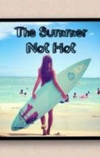 The Summer Not Hot by shakiiirag26