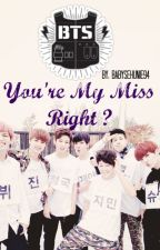 You're My Miss Right ? [ BTS FanFiction ] by BabySehunie94