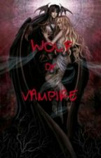 Wolf or Vampire? <fanfic> by XiuTanSoo