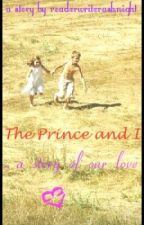 The Prince and I by readerwriterashnight