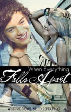 When Everything Falls Apart {BEING EDITED} by 1D_London_xx
