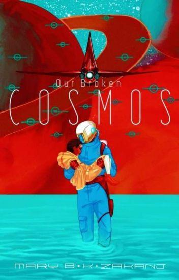 Our Broken Cosmos