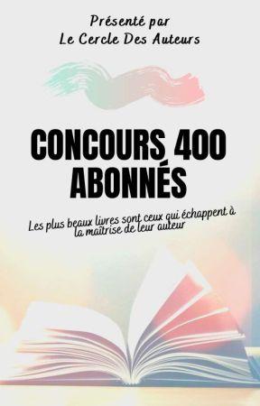 Concours des 400 Abonnés by LeCercleDesAuteurs