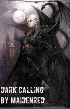 Dark Calling  by RosettetheHealer