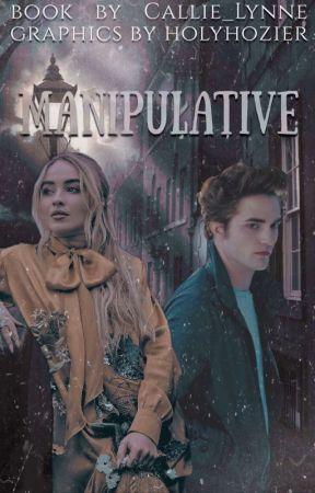 MANIPULATIVE    Edward Cullen by Callie_Lynne