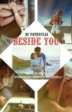 Beside You (W TRAKCIE POPRAWY) by Patrycyja