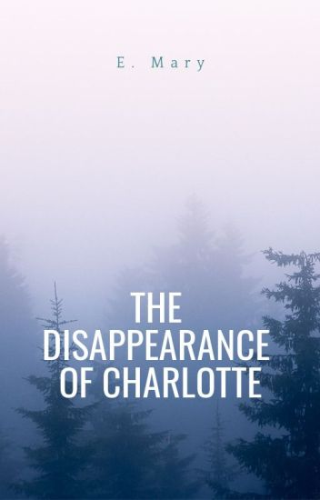 The Disappearance Of Charlotte