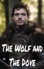 The Wolf and The Dove (Robb Stark x Reader) by makjak12345