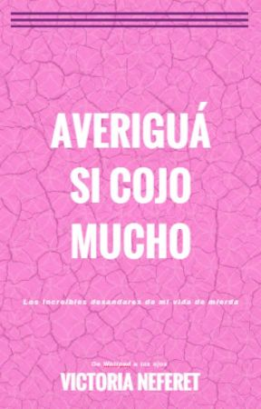 Averiguá Si Cojo Mucho by VNeferet