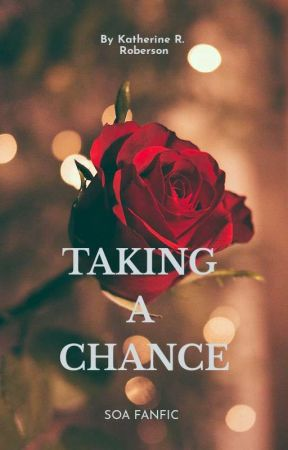 TAKING A CHANCE by arizonagirl49