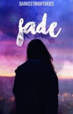 Fade by darkestnightskies