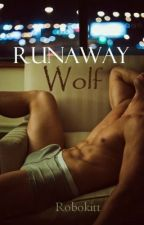 RunAway Wolf (BoyxBoy) {Book 3: Blue Moon Series} by Robokitt