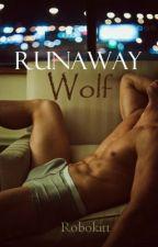 RunAway Wolf (BoyxBoy) {Book 3: Blue Moon Series} by Robokitt
