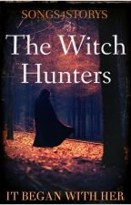 The Witch Hunters by songs4storys