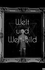 Welt und Welt-Bild. - by AdamonVonEden