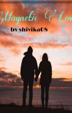 Magnetic Love  by Shivika08