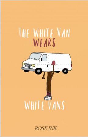 The White Van Wears White Vans by Rose_Ink