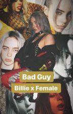 Bad Guy - Billie x female by lesboavocado
