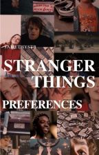 Stranger Things Preferences by jamethystb