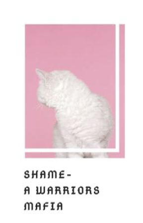 shame - a warriors mafia by xx_pinkrose