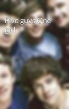 Five guys One girl by the_one_directioner