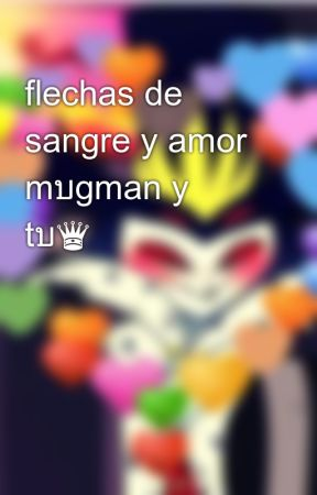 flechas de sangre y amor mบgman y tบ♛ by lucy_lovely_chan