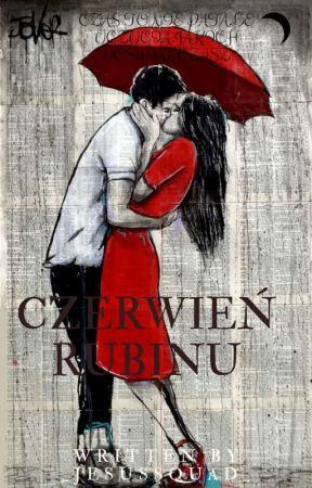 Czerwień Rubinu - moja historia by _Jesussquad_
