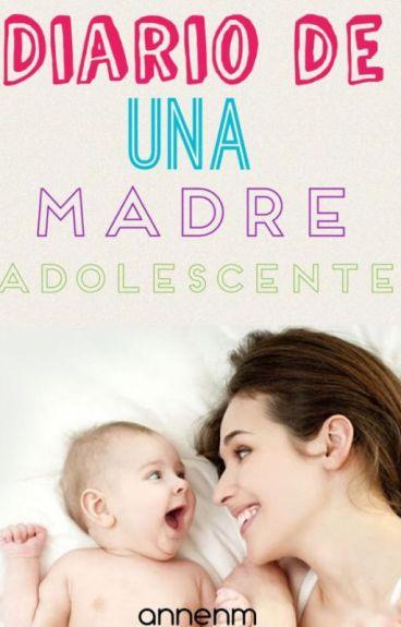 Diario De una madre adolescente (Tambien disponible en Amazon) ( Terminada)