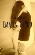 Emails to you by singergirl55