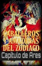 Caballeros y Amazonas Del Zodiaco [Capitulo De Ares] by Marilous9