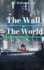 The Wall of World by Rahma_Ad