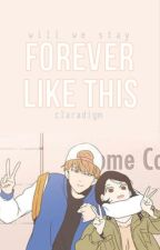 Forever Like This by claradigm